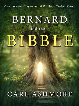 Bernard and the Bibble by Carl Ashmore