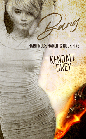 Bang (Hard Rock Harlots, #5)