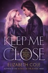 Keep Me Close  (The Brothers Salem #1)