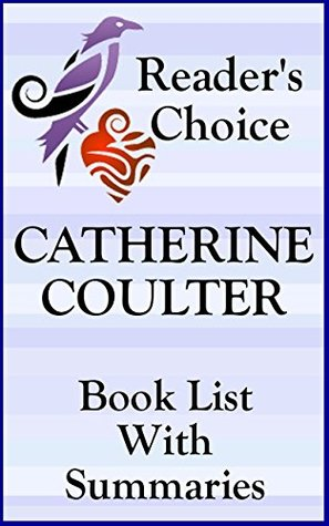 CATHERINE COULTER BOOKS CHECKLIST IN SERIES ORDER WITH SUMMARIES - UPDATED 2017: SUMMARIES, CHECKLIST AND ORDERING INFORMATION FOR ALL CATHERINE COULTER ... SHORT STORIES (Book List With Summaries 26)