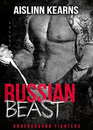 Russian Beast (Undergound Fighters #2)