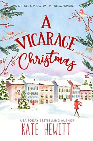 A Vicarage Christmas (The Holley Sisters of Thornthwaite, #1)