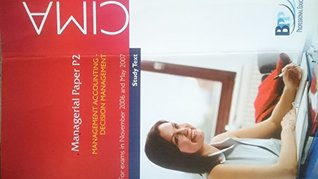 CIMA P2 Management Accounting 2006: Decisions Management - Study Text