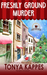 Freshly Ground Murder by Tonya Kappes