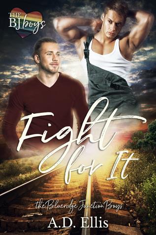 Fight For It (The Blueridge Junction Boys, #1)
