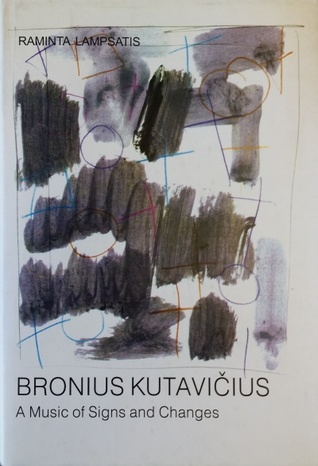 bronius-kutaviius-a-music-of-signs-and-changes