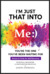 I'm Just That Into Me by Dayna Mason