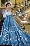 The Husband Hunter's Guide to London (Husband Hunters, #1)