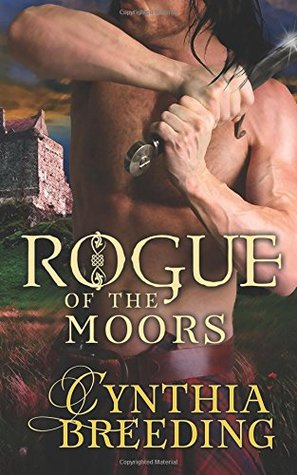Rogue of the Moors by Cynthia Breeding