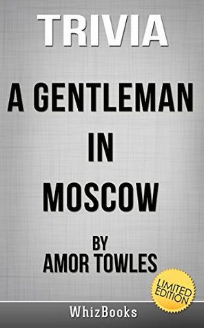 Trivia to A Gentleman in Moscow by Amor Towles