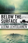 Below the Surface by Leena Lehtolainen