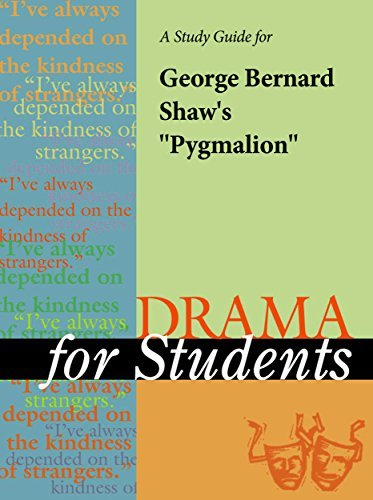 A Study Guide for George Bernard Shaw's Pygmalion