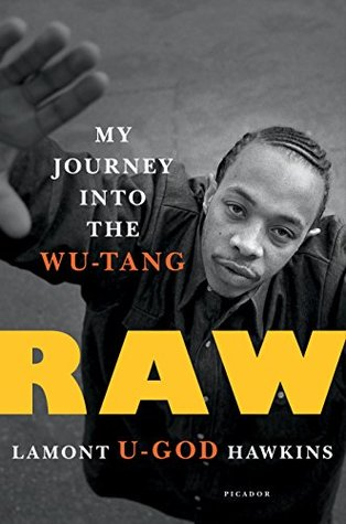 Raw My Journey Into The Wu Tang By Lamont U God Hawkins