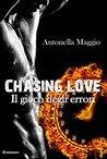 Chasing Love by Antonella Maggio