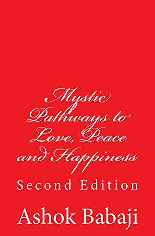 Mystic Pathways to Love, Peace and Happiness