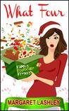 What Four: Family Fruitcake Frenzy (A Val Fremden Mystery, #4)