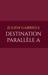 Destination Parallèle A by Julien Gabriels