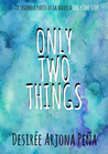 Only two things by Desirée Arjona Peña