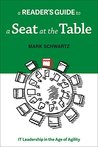 A Reader's Guide to A Seat at the Table: IT Leadership in the Age of Agility
