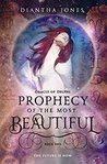 Prophecy of the Most Beautiful by Diantha Jones