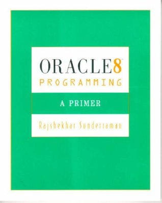 Database Systems, Third Edition:A Practical Approach to Design, Implementation and Management with Oracle Programming: A Primer Version 8.0