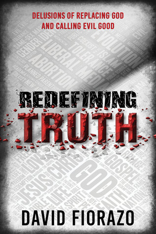 Redefining Truth: Delusions of Replacing God and Calling Evil Good