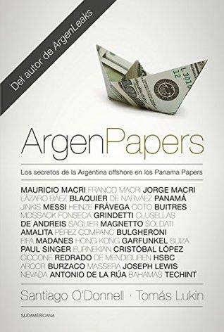 ArgenPapers: Los secretos de la Argentina offshore en los Panamá Papers
