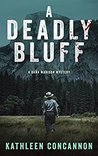 A Deadly Bluff: A...