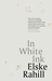 In White Ink by Elske Rahill
