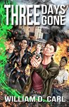 Three Days Gone: An Action Packed Urban Fantasy with a Noir Twist (Gone Noir Book 1)