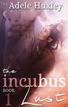 The Incubus' Lust (The Incubus Trilogy Book 1)