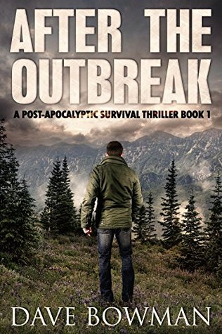 After the Outbreak: A Post-Apocalyptic Survival Thriller Series - Book 1