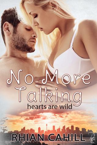 No More Talking (Hearts Are Wild, #1)