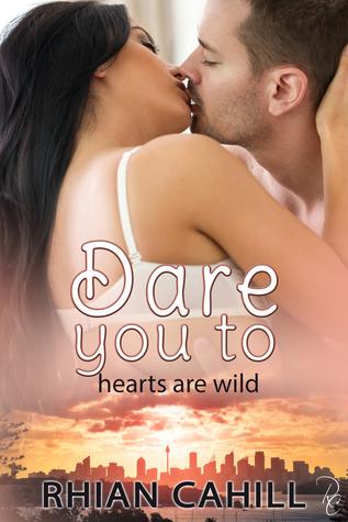 Dare You To (Hearts Are Wild, #2)