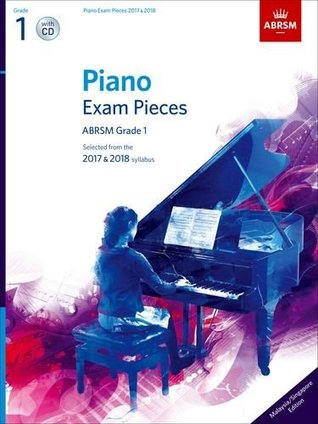 Piano Exam Pieces 2017 & 2018, ABRSM Grade 1, with CD, Malaysia/Singapore edition: Selected from the 2017 & 2018 syllabus