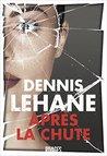 Après la chute by Dennis Lehane