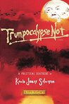 Trumpocalypse Not by Kevin Salveson