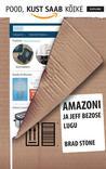 Pood, kust saab kõike. Amazoni ja Jeff Bezose lugu by Brad Stone