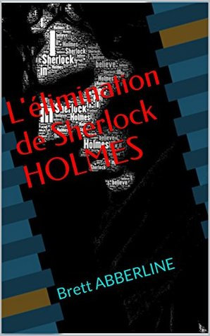 L'élimination de Sherlock HOLMES: Brett ABBERLINE