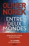 Entre deux mondes by Olivier Norek