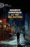 Le tre del mattino by Gianrico Carofiglio