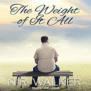 Audio Book Review: The Weight of It All by N.R. Walker (Author) & Joel Leslie (Narrator)