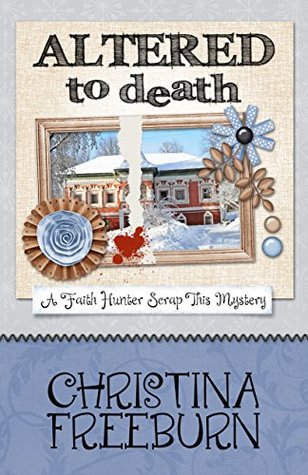 Altered to Death (A Faith Hunter Scrap This Mystery, #6)