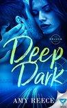Deep Dark (The DeLuca Family, #3)