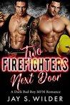 Two Firefighters Next Door: A Bad Boy MFM Romance