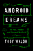 Android Dreams by Toby Walsh