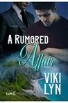 A Rumored Affair by Viki Lyn