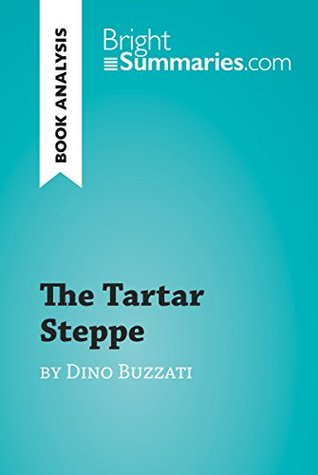 The Tartar Steppe by Dino Buzzati (Book Analysis): Detailed Summary, Analysis and Reading Guide (BrightSummaries.com)