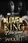 In Love With The King Of Harlem by Jahquel J.