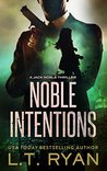 Noble Intentions:...